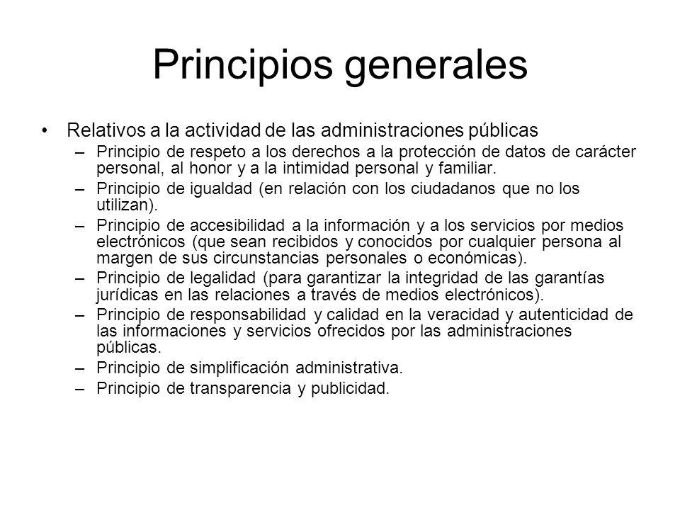 Principios generales Relativos a la actividad de las administraciones públicas –Principio de respeto a los derechos a la protección de datos de carácter personal, al honor y a la intimidad personal y familiar.