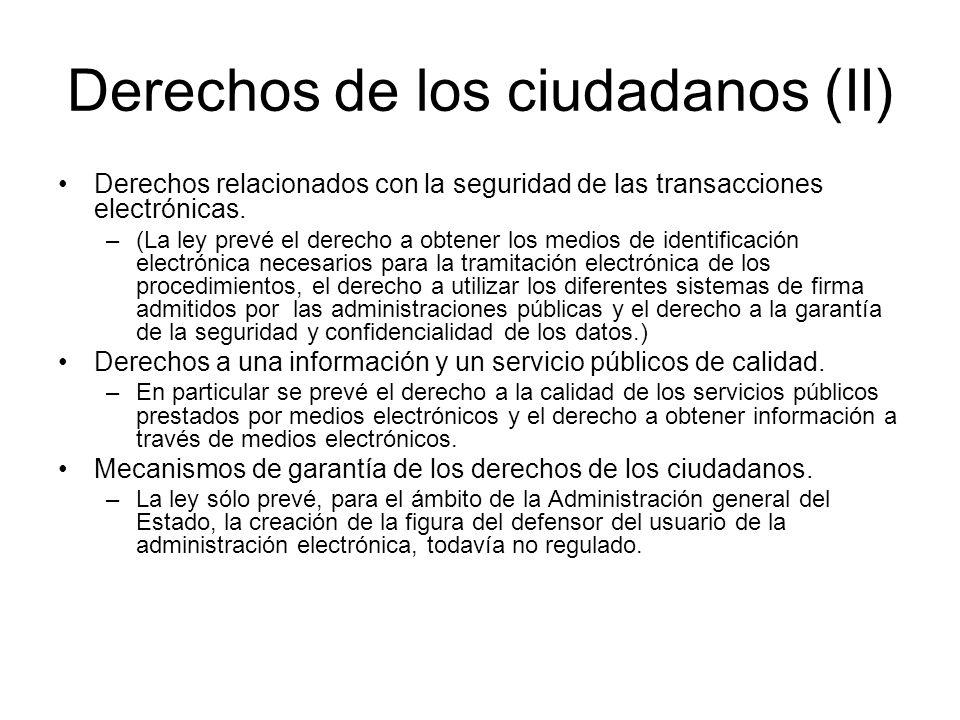 Derechos de los ciudadanos (II) Derechos relacionados con la seguridad de las transacciones electrónicas. –(La ley prevé el derecho a obtener los medi