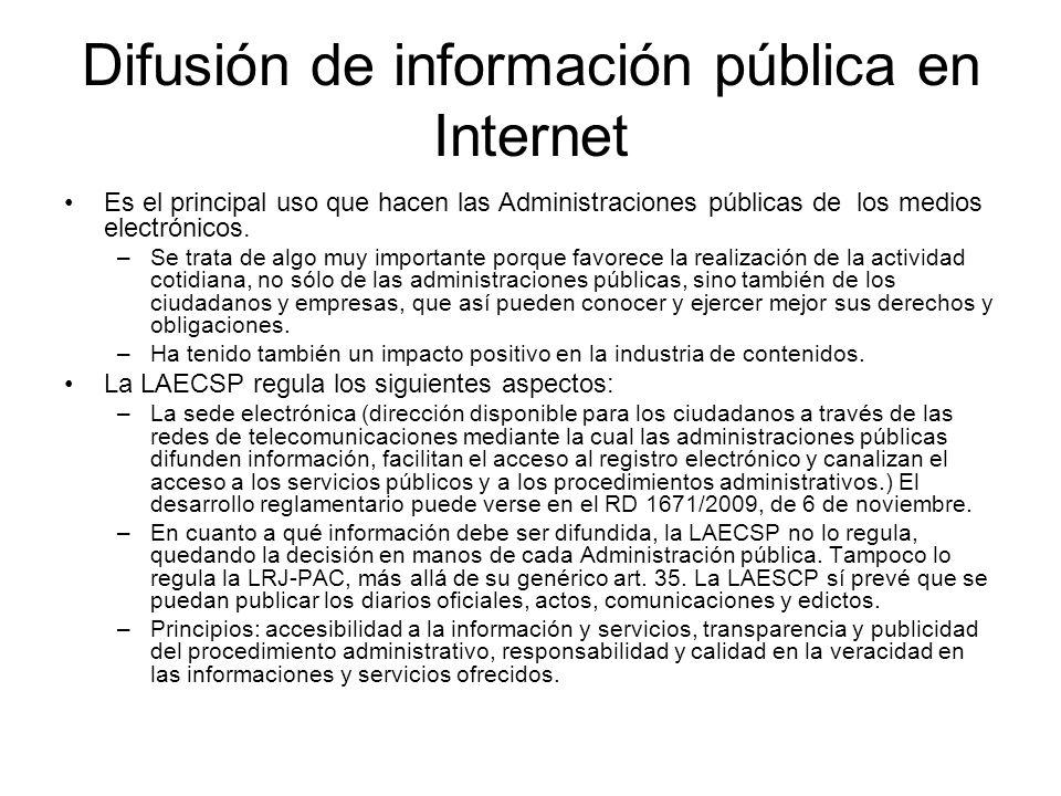 Difusión de información pública en Internet Es el principal uso que hacen las Administraciones públicas de los medios electrónicos. –Se trata de algo