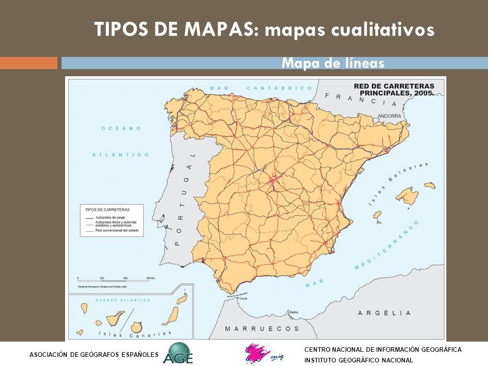 TIPOS DE MAPAS: mapas cualitativos CENTRO NACIONAL DE INFORMACIÓN GEOGRÁFICA INSTITUTO GEOGRÁFICO NACIONAL ASOCIACIÓN DE GEÓGRAFOS ESPAÑOLES Mapa de l