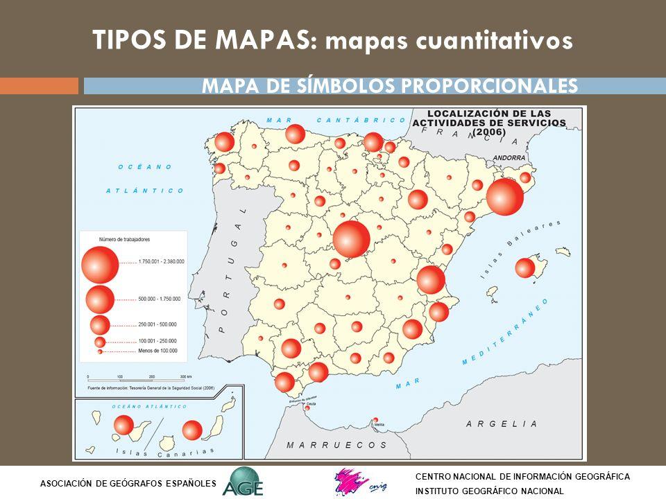 TIPOS DE MAPAS: mapas cuantitativos CENTRO NACIONAL DE INFORMACIÓN GEOGRÁFICA INSTITUTO GEOGRÁFICO NACIONAL ASOCIACIÓN DE GEÓGRAFOS ESPAÑOLES MAPA DE
