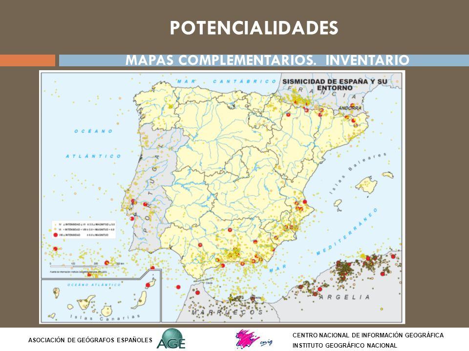 POTENCIALIDADES CENTRO NACIONAL DE INFORMACIÓN GEOGRÁFICA INSTITUTO GEOGRÁFICO NACIONAL ASOCIACIÓN DE GEÓGRAFOS ESPAÑOLES MAPAS COMPLEMENTARIOS. INVEN