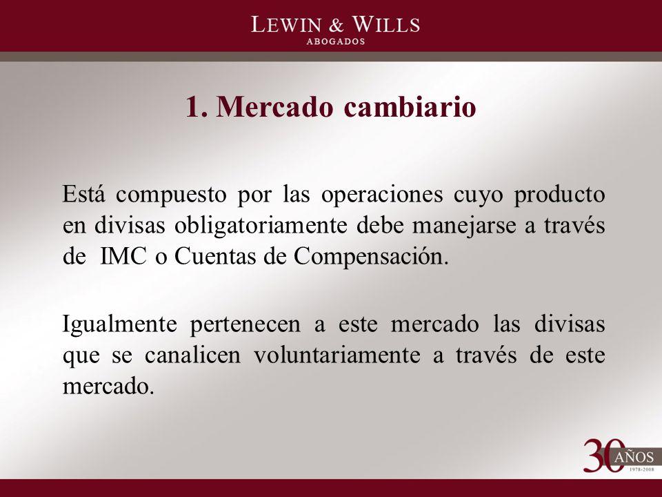 Está compuesto por las operaciones cuyo producto en divisas obligatoriamente debe manejarse a través de IMC o Cuentas de Compensación.