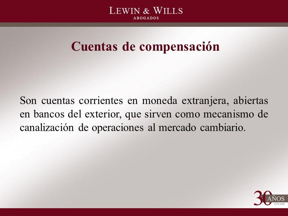 Cuentas de compensación Son cuentas corrientes en moneda extranjera, abiertas en bancos del exterior, que sirven como mecanismo de canalización de operaciones al mercado cambiario.