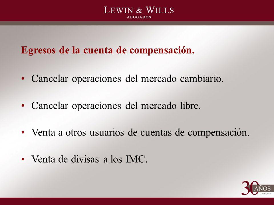 Egresos de la cuenta de compensación. Cancelar operaciones del mercado cambiario.