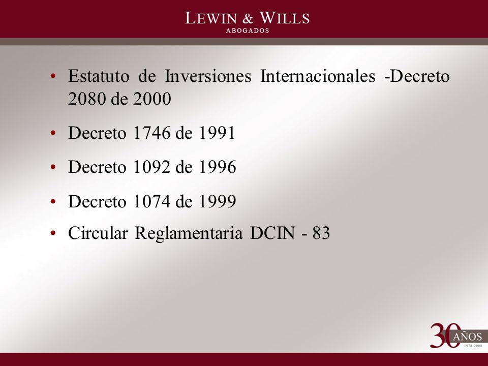 Estatuto de Inversiones Internacionales -Decreto 2080 de 2000 Decreto 1746 de 1991 Decreto 1092 de 1996 Decreto 1074 de 1999 Circular Reglamentaria DCIN - 83