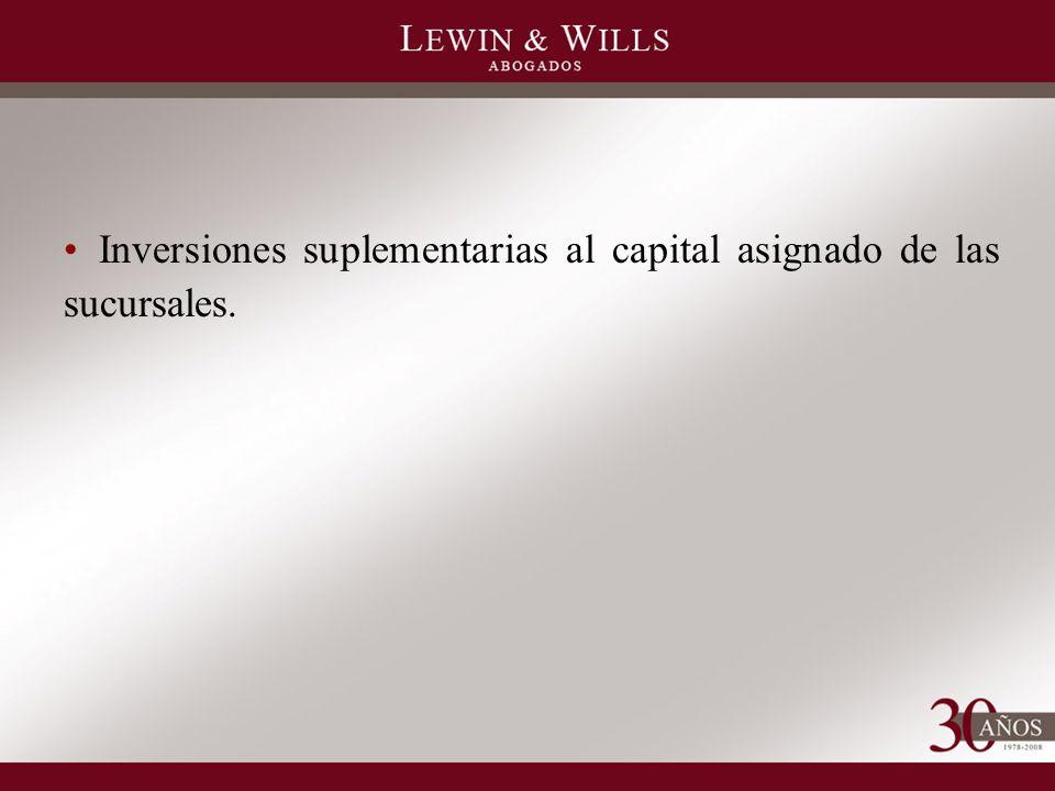 Inversiones suplementarias al capital asignado de las sucursales.