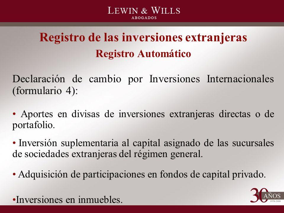 Registro de las inversiones extranjeras Registro Automático Declaración de cambio por Inversiones Internacionales (formulario 4): Aportes en divisas de inversiones extranjeras directas o de portafolio.