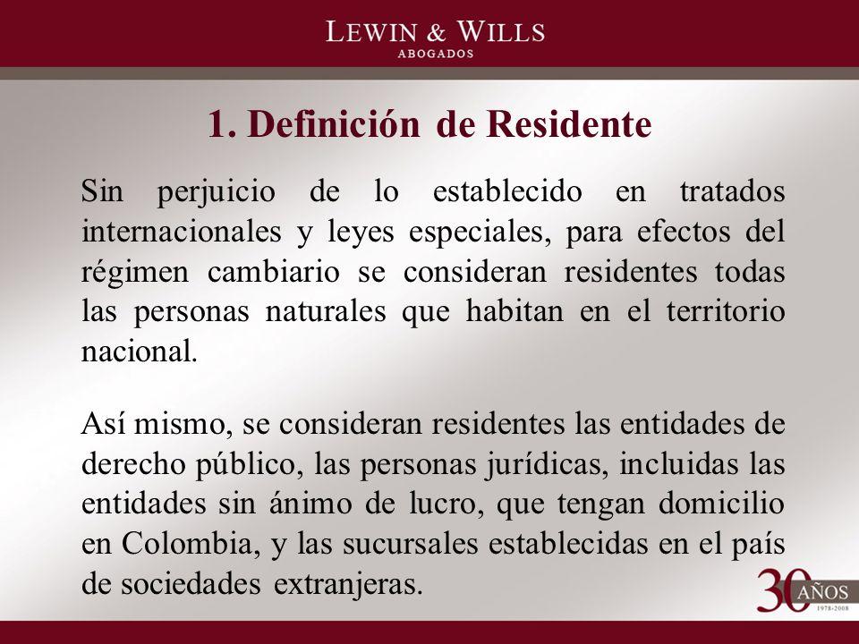 Sin perjuicio de lo establecido en tratados internacionales y leyes especiales, para efectos del régimen cambiario se consideran residentes todas las personas naturales que habitan en el territorio nacional.