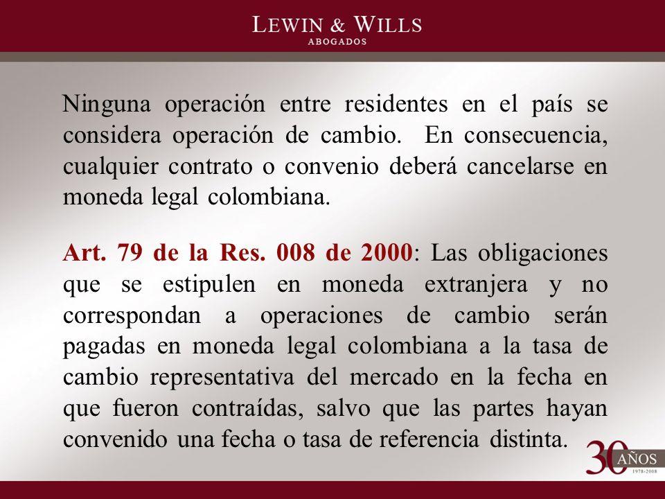 Ninguna operación entre residentes en el país se considera operación de cambio.