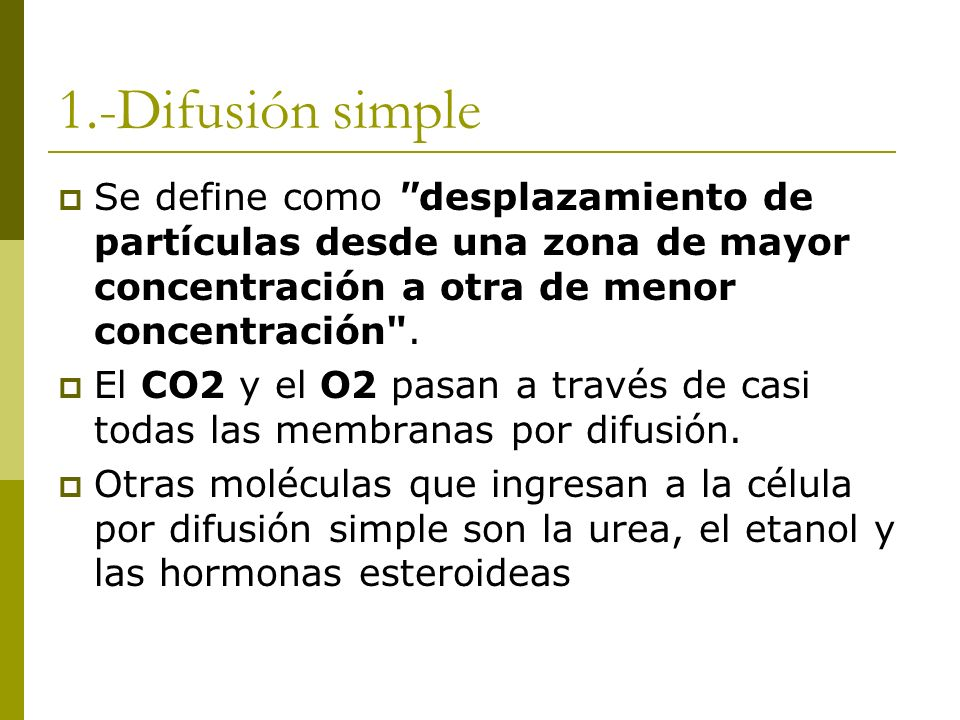 1.-Difusión simple Se define como