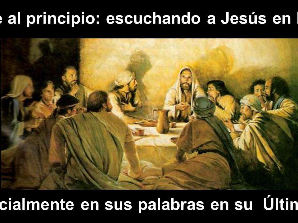 Así fue al principio: escuchando a Jesús en la mesa Y especialmente en sus palabras en su Última Cena
