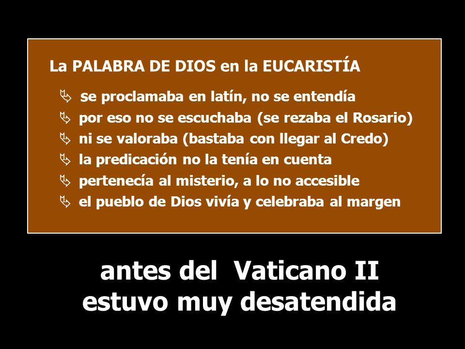 antes del Vaticano II estuvo muy desatendida antes del Vaticano II estuvo muy desatendida LA PALABRA DE DIOS en nuestros días La PALABRA DE DIOS en la