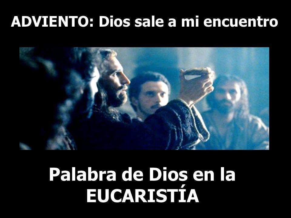 ADVIENTO: Dios sale a mi encuentro Palabra de Dios en la EUCARISTÍA