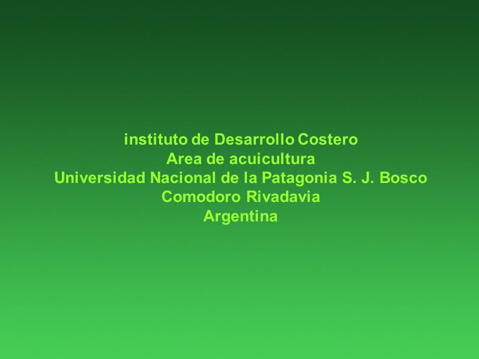 instituto de Desarrollo Costero Area de acuicultura Universidad Nacional de la Patagonia S.