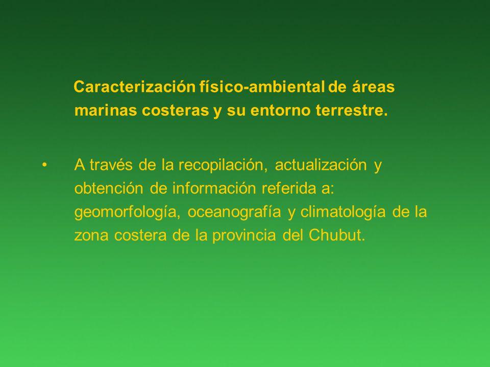 Caracterización físico-ambiental de áreas marinas costeras y su entorno terrestre.