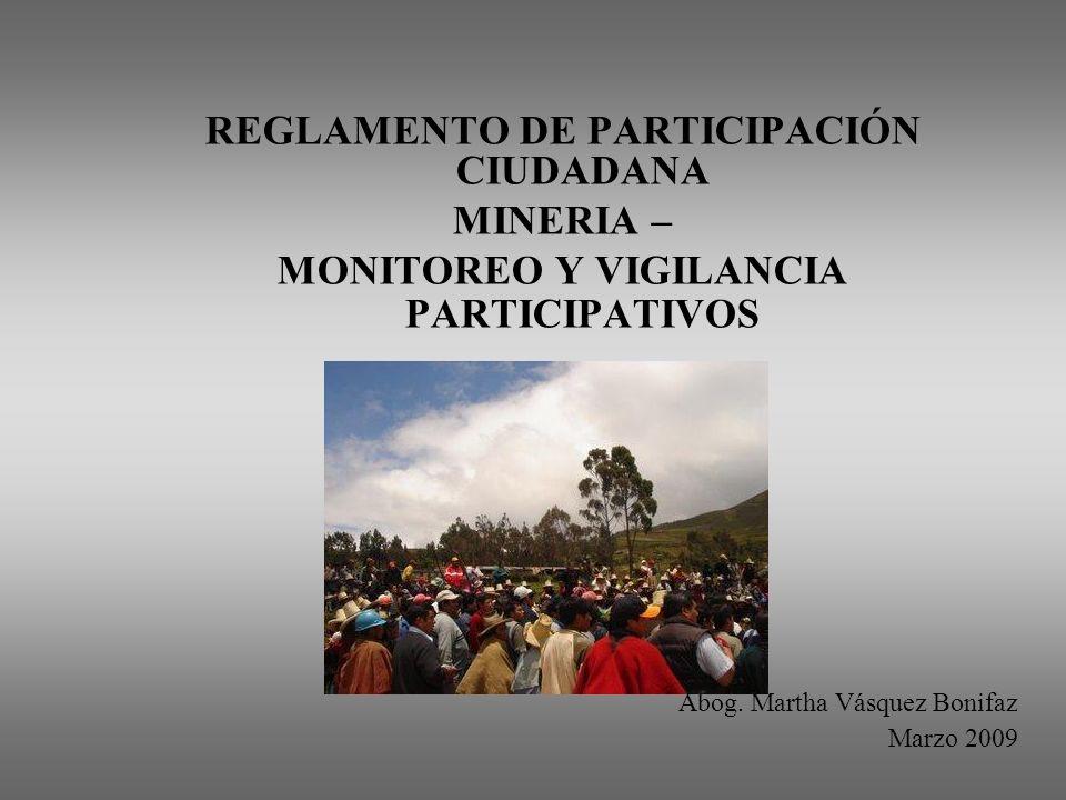 REGLAMENTO DE PARTICIPACIÓN CIUDADANA MINERIA – MONITOREO Y VIGILANCIA PARTICIPATIVOS Abog.