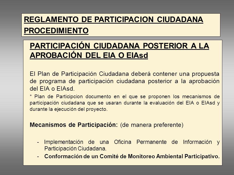PARTICIPACIÓN CIUDADANA POSTERIOR A LA APROBACIÓN DEL EIA O EIAsd El Plan de Participación Ciudadana deberá contener una propuesta de programa de participación ciudadana posterior a la aprobación del EIA o EIAsd.