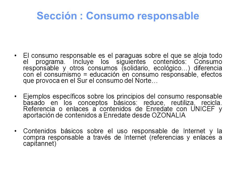El consumo responsable es el paraguas sobre el que se aloja todo el programa. Incluye los siguientes contenidos: Consumo responsable y otros consumos