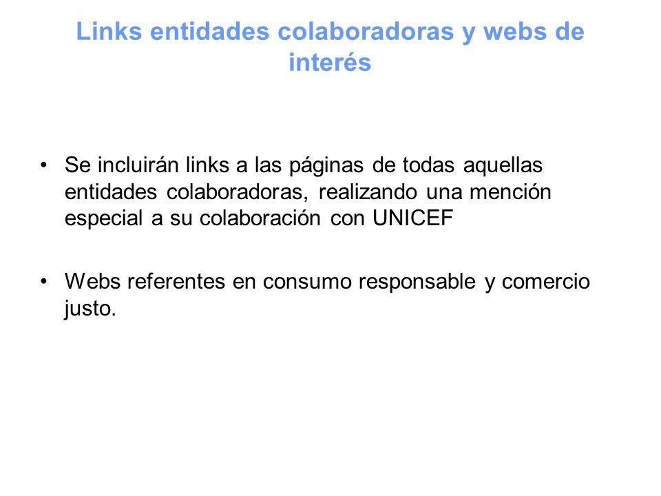 Links entidades colaboradoras y webs de interés Se incluirán links a las páginas de todas aquellas entidades colaboradoras, realizando una mención esp