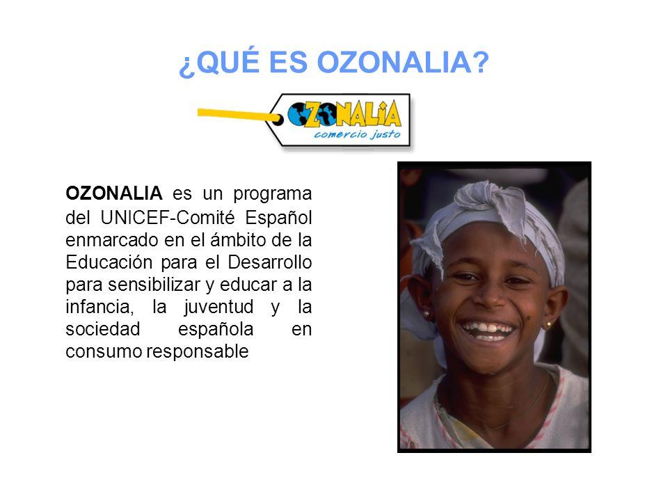 ¿QUÉ ES OZONALIA? OZONALIA es un programa del UNICEF-Comité Español enmarcado en el ámbito de la Educación para el Desarrollo para sensibilizar y educ