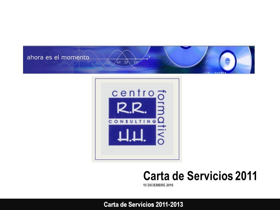 Carta de Servicios 2011-2013 Carta de Servicios 2011 15 DICIEMBRE 2010
