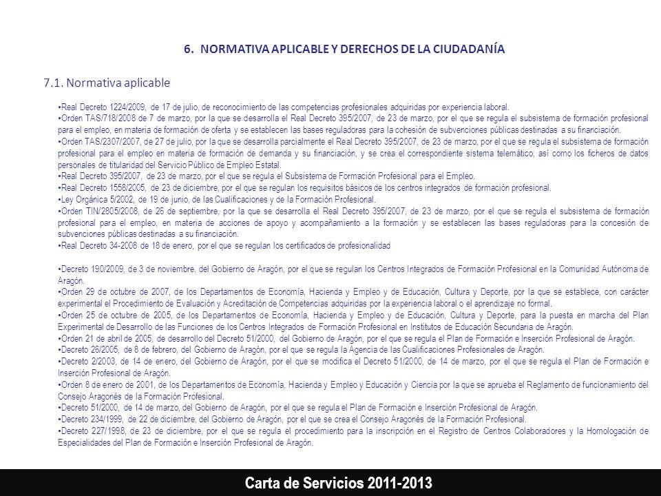 Carta de Servicios 2011-2013 Real Decreto 1224/2009, de 17 de julio, de reconocimiento de las competencias profesionales adquiridas por experiencia la
