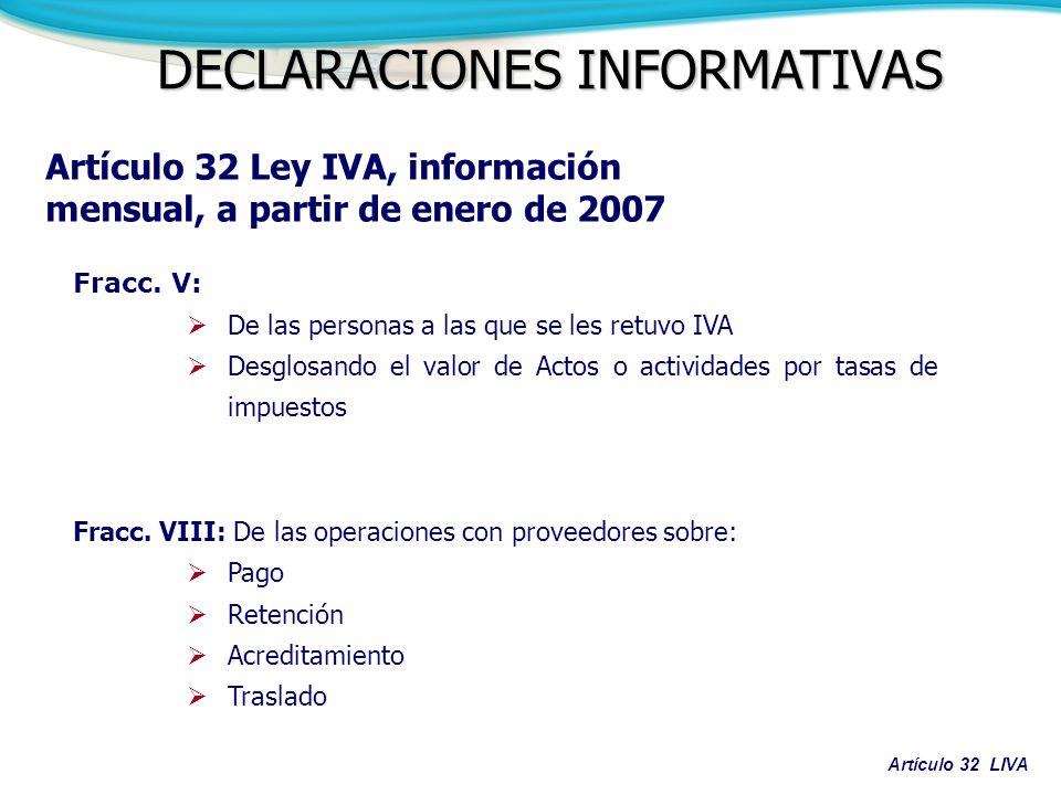Artículo 32 Ley IVA, información mensual, a partir de enero de 2007 Fracc. V: De las personas a las que se les retuvo IVA Desglosando el valor de Acto