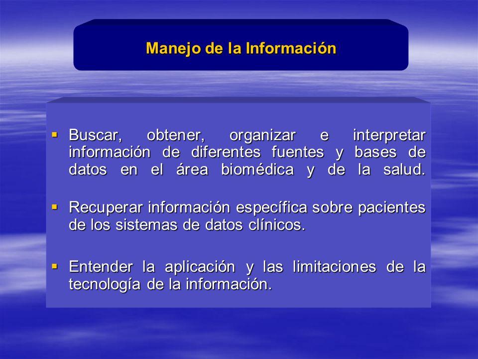 Buscar, obtener, organizar e interpretar información de diferentes fuentes y bases de datos en el área biomédica y de la salud.