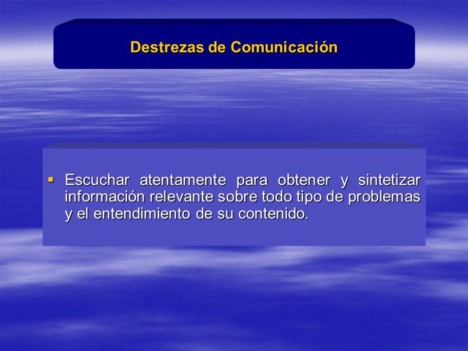 Escuchar atentamente para obtener y sintetizar información relevante sobre todo tipo de problemas y el entendimiento de su contenido.