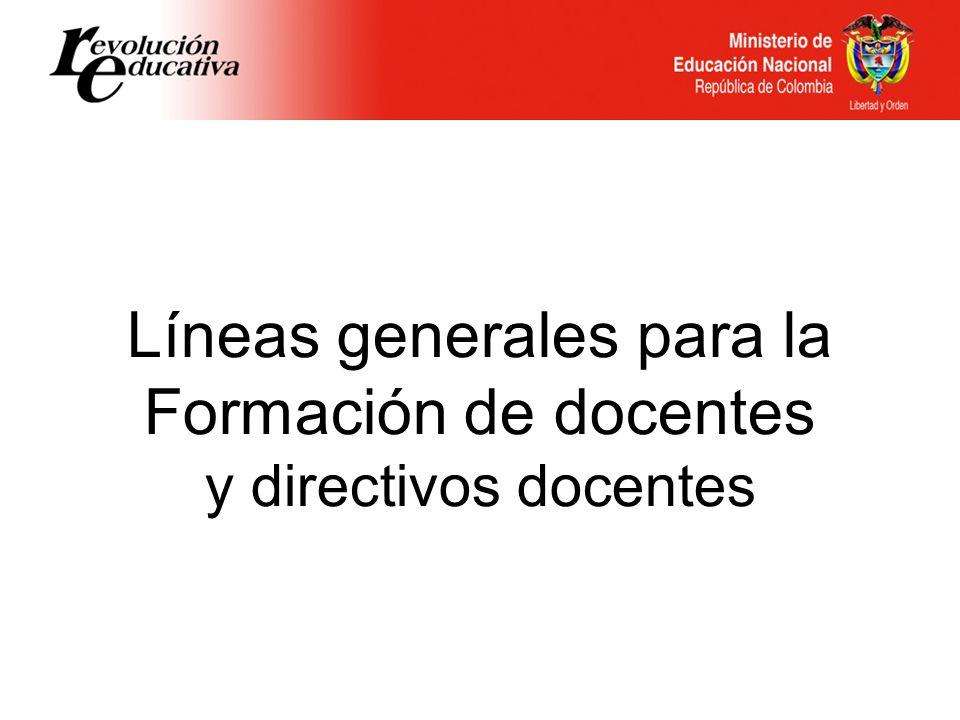Líneas generales para la Formación de docentes y directivos docentes