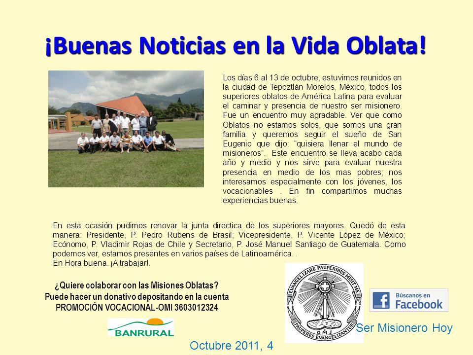 ¡Buenas Noticias en la Vida Oblata! Los días 6 al 13 de octubre, estuvimos reunidos en la ciudad de Tepoztlán Morelos, México, todos los superiores ob