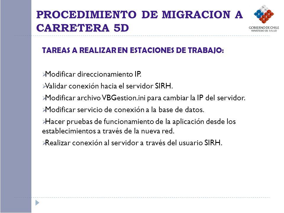 TAREAS A REALIZAR EN ESTACIONES DE TRABAJO: Modificar direccionamiento IP. Validar conexión hacia el servidor SIRH. Modificar archivo VBGestion.ini pa