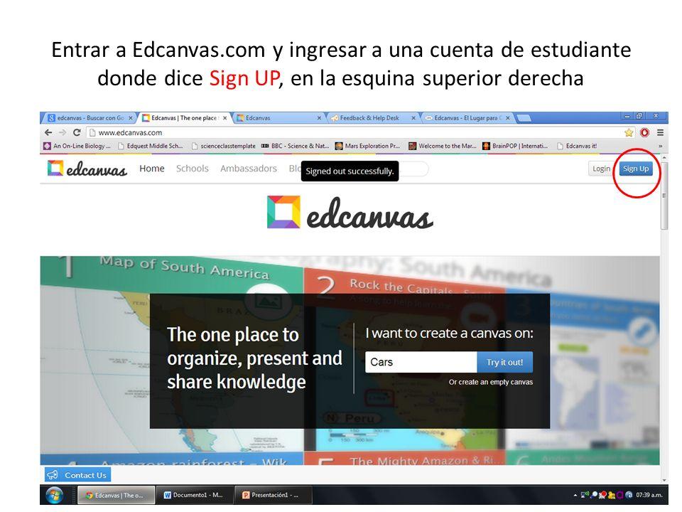 Entrar a Edcanvas.com y ingresar a una cuenta de estudiante donde dice Sign UP, en la esquina superior derecha