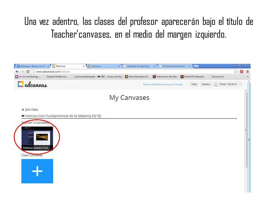 Una vez adentro, las clases del profesor aparecerán bajo el título de Teachercanvases, en el medio del margen izquierdo.