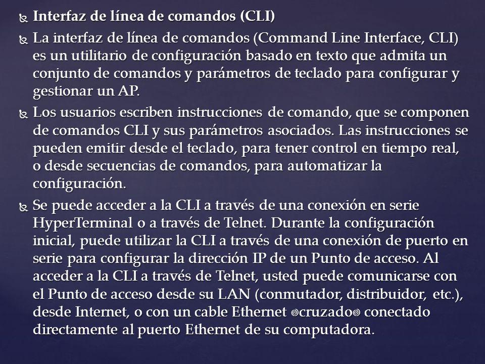 Interfaz de línea de comandos (CLI) Interfaz de línea de comandos (CLI) La interfaz de línea de comandos (Command Line Interface, CLI) es un utilitari