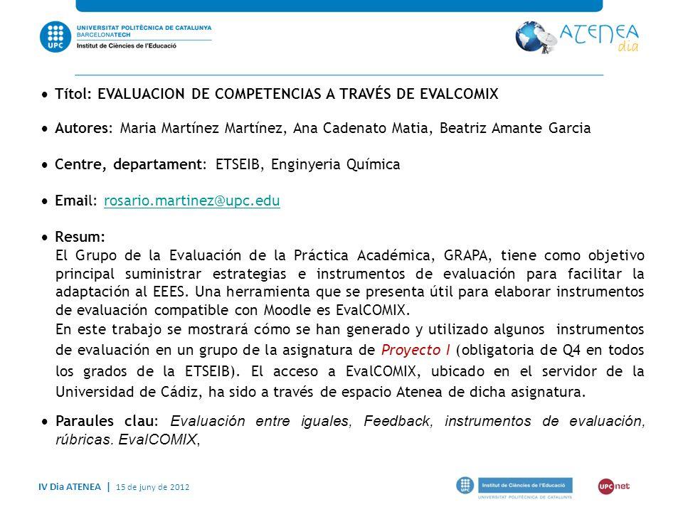 IV Dia ATENEA   15 de juny de 2012 2 Origen del proyecto EvalCOMIX