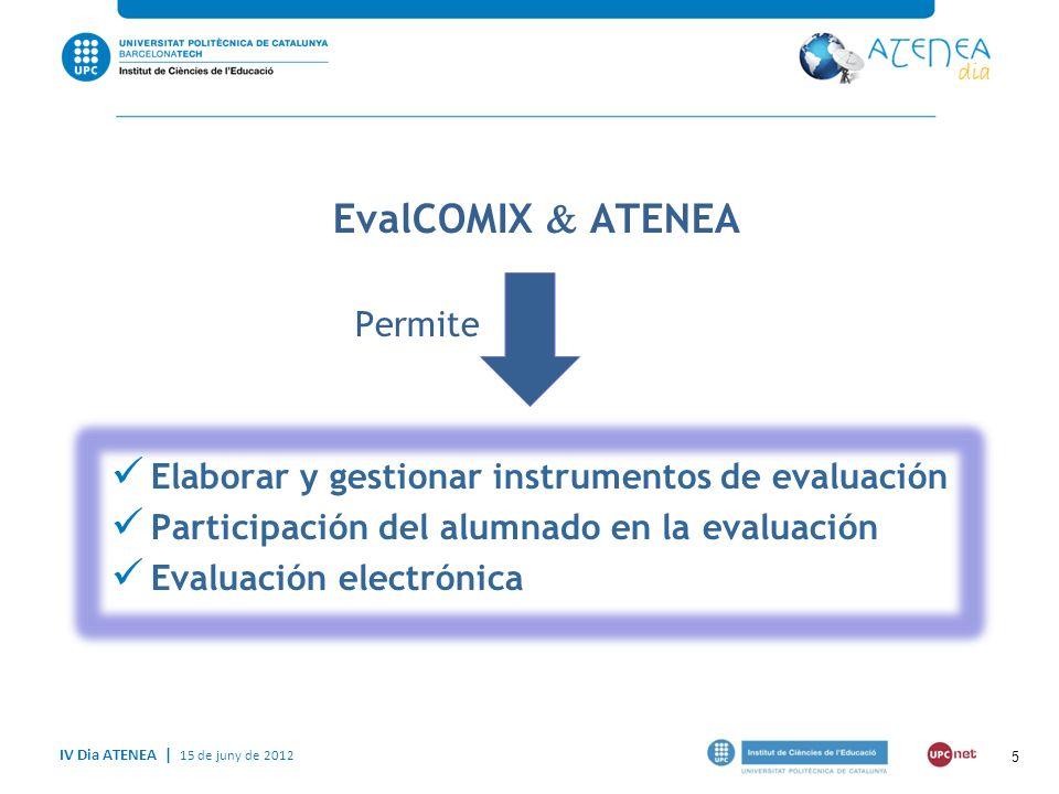 IV Dia ATENEA   15 de juny de 2012 6 Donde se ha aplicado EvalCOMIX (I).