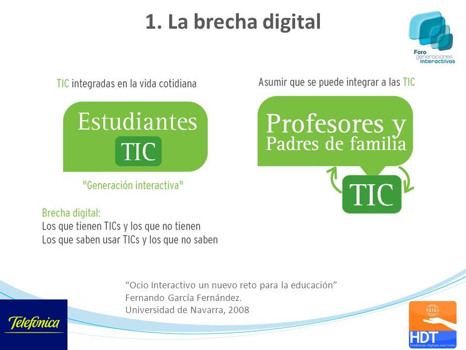 1. La brecha digital Ocio Interactivo un nuevo reto para la educación Fernando García Fernández. Universidad de Navarra, 2008