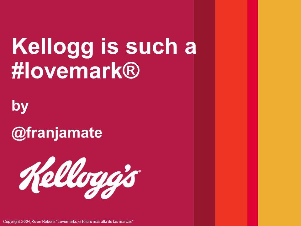 10.- Kellogg mantiene permanentemente una conversacion con sus consumidores Kellogg mantiene una conversación abierta con sus consumidores en todos los canales posibles: –Teléfono de atención al consumidor: 902 23 73 23 –Internet –Redes Sociales –Comunicación tradicional Los consumidores que tienen a Kellogg como Lovemark son la mayor fuente de inspiracion que puede tener una marca Kellogg trata de convertir a sus consumidores en embajadores de la marca RECO: Escuchar es poner canales de comunicación al servicio de tus mark- lovers No puedes escuchar a tus consumidores si no estás dispuesto a adoptar su feedback