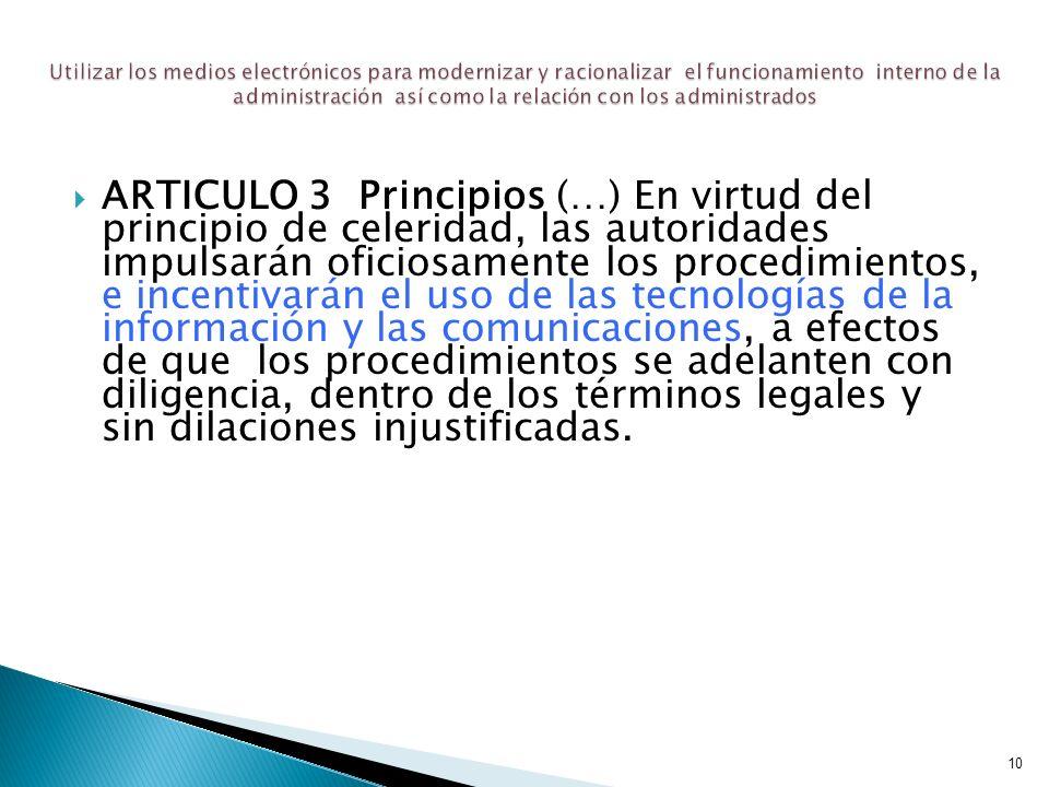 10 Utilizar los medios electrónicos para modernizar y racionalizar el funcionamiento interno de la administración así como la relación con los adminis