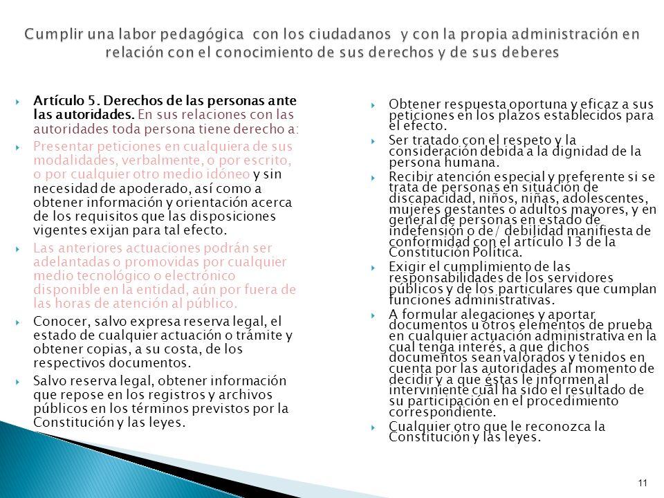 11 Cumplir una labor pedagógica con los ciudadanos y con la propia administración en relación con el conocimiento de sus derechos y de sus deberes Art