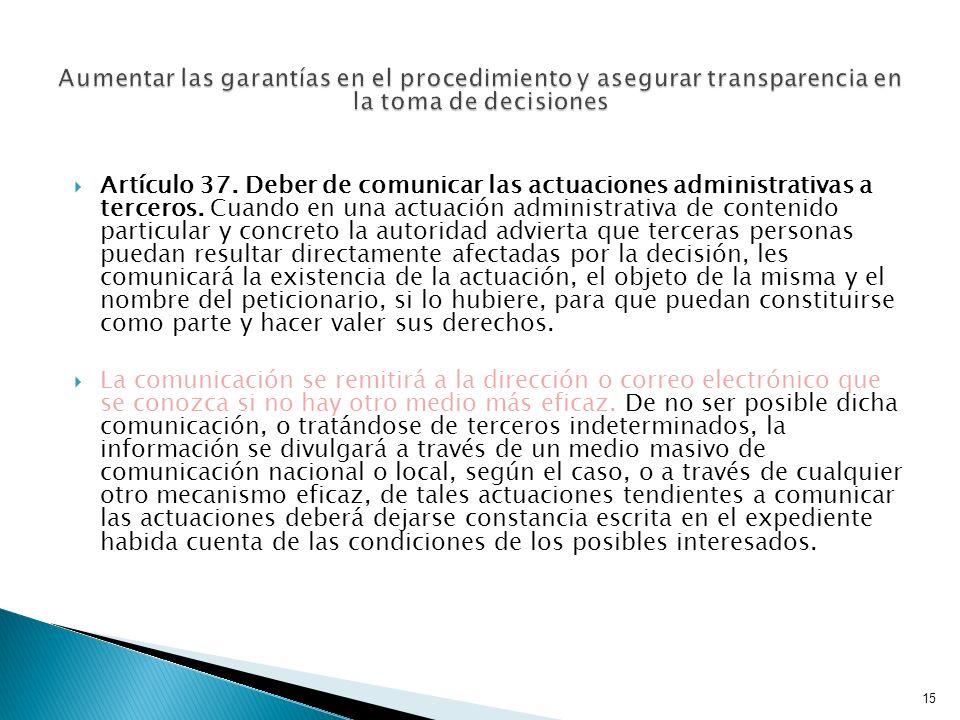 Artículo 37. Deber de comunicar las actuaciones administrativas a terceros. Cuando en una actuación administrativa de contenido particular y concreto