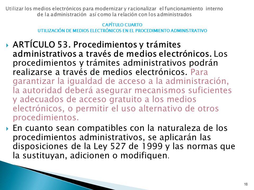 18 Utilizar los medios electrónicos para modernizar y racionalizar el funcionamiento interno de la administración así como la relación con los adminis