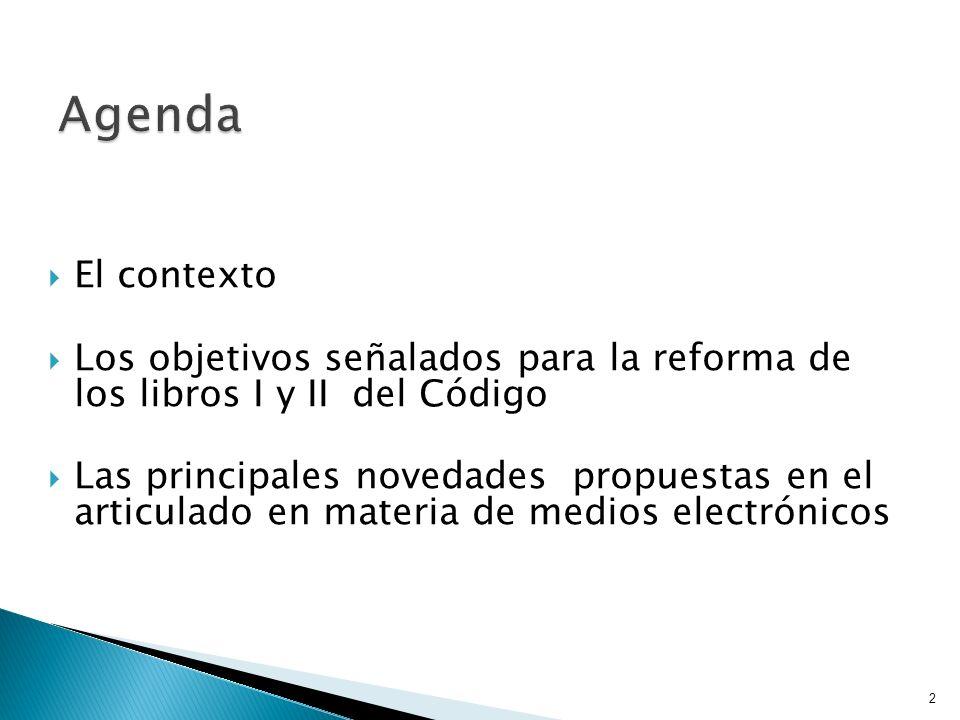 El contexto Los objetivos señalados para la reforma de los libros I y II del Código Las principales novedades propuestas en el articulado en materia d