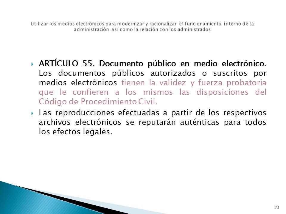 23 Utilizar los medios electrónicos para modernizar y racionalizar el funcionamiento interno de la administración así como la relación con los adminis