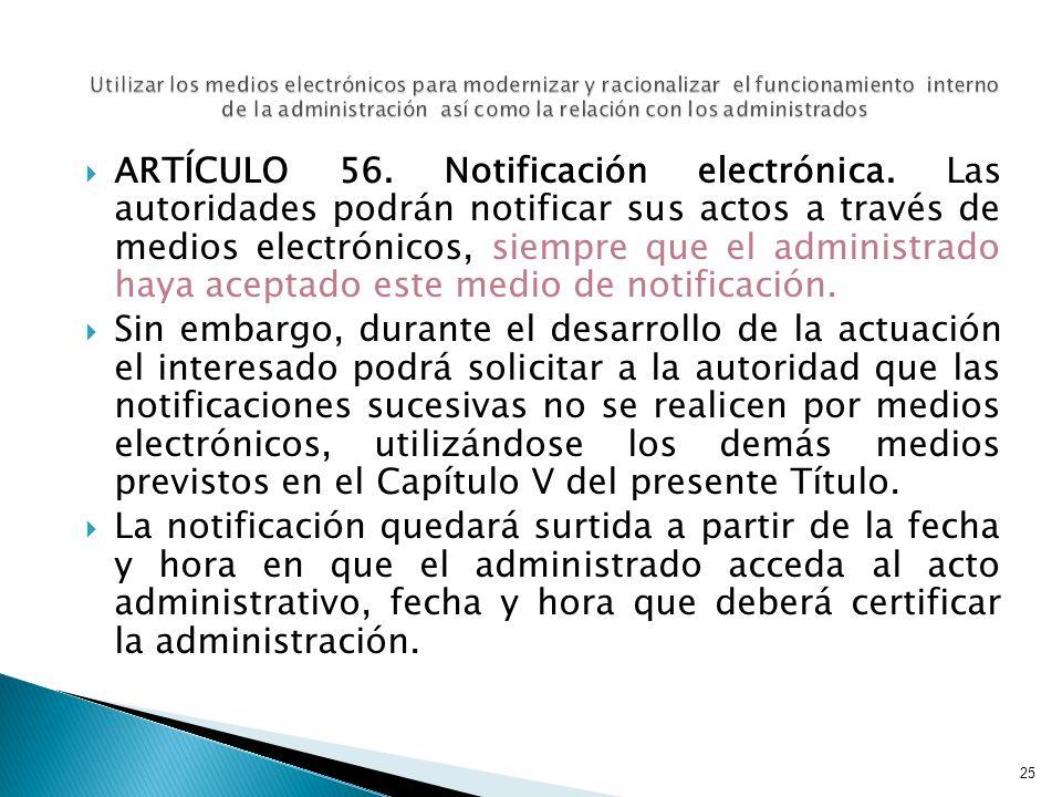 25 Utilizar los medios electrónicos para modernizar y racionalizar el funcionamiento interno de la administración así como la relación con los adminis