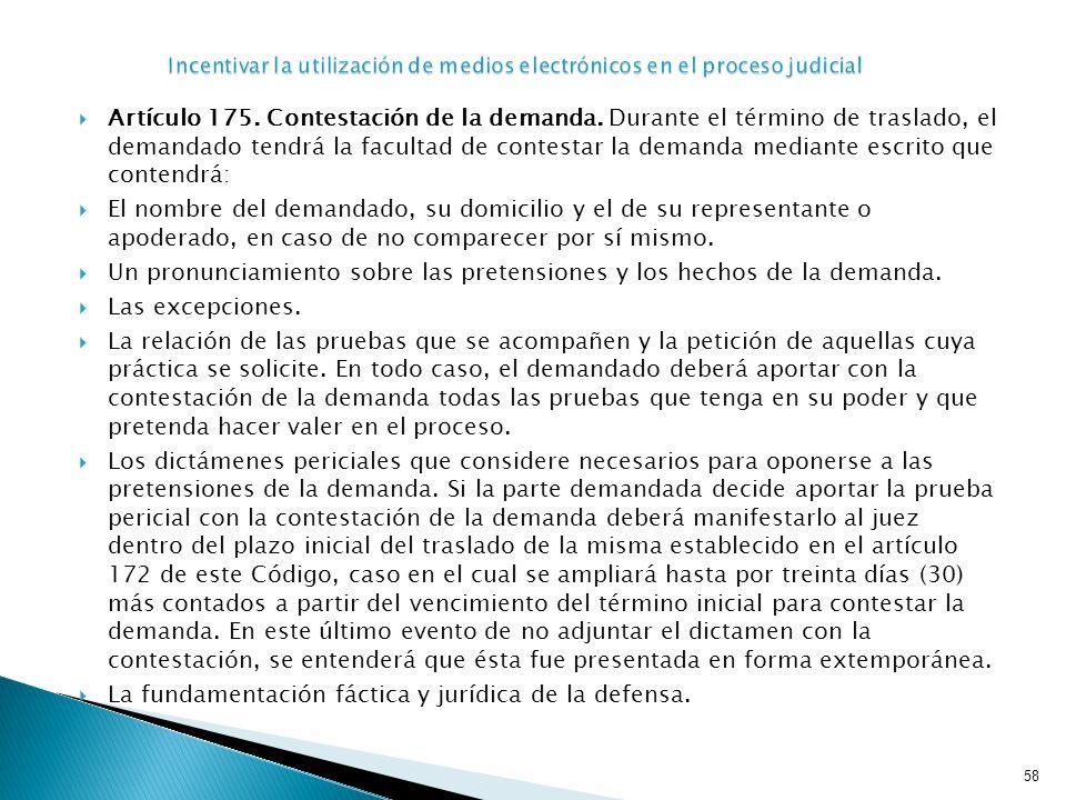 Artículo 175. Contestación de la demanda. Durante el término de traslado, el demandado tendrá la facultad de contestar la demanda mediante escrito que