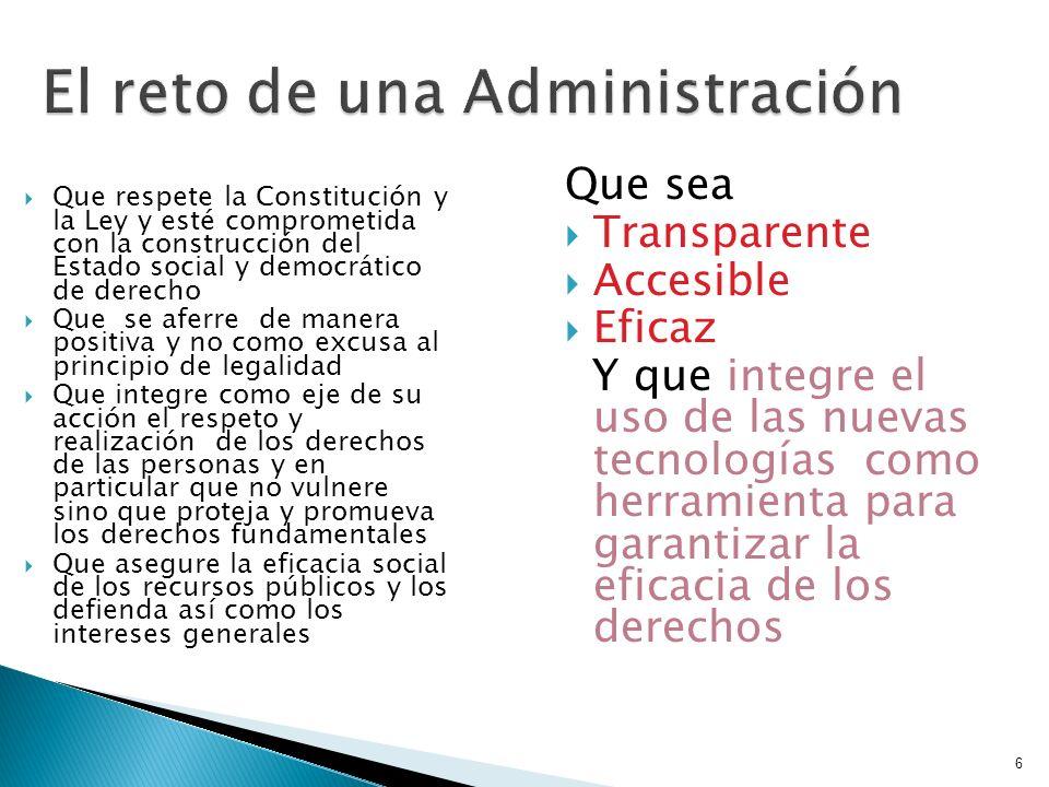 6 Que sea Transparente Accesible Eficaz Y que integre el uso de las nuevas tecnologías como herramienta para garantizar la eficacia de los derechos Qu