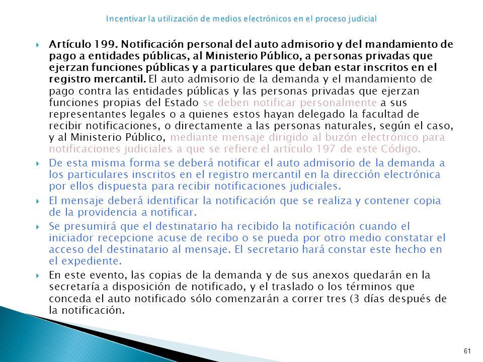 Artículo 199. Notificación personal del auto admisorio y del mandamiento de pago a entidades públicas, al Ministerio Público, a personas privadas que